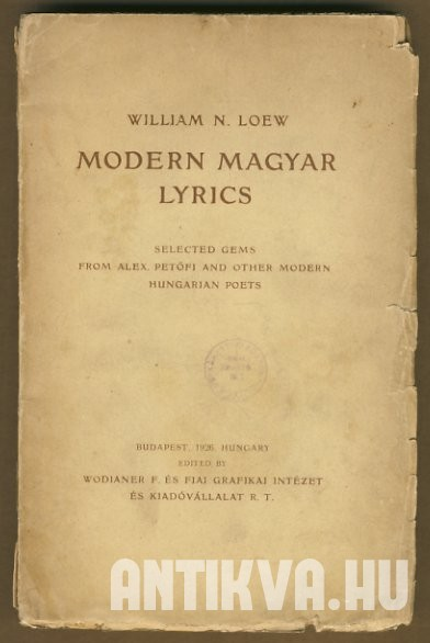 Modern Magyar Lyrics. Selected Gems from Alex. Petőfi and other Modern Hungarian Poets