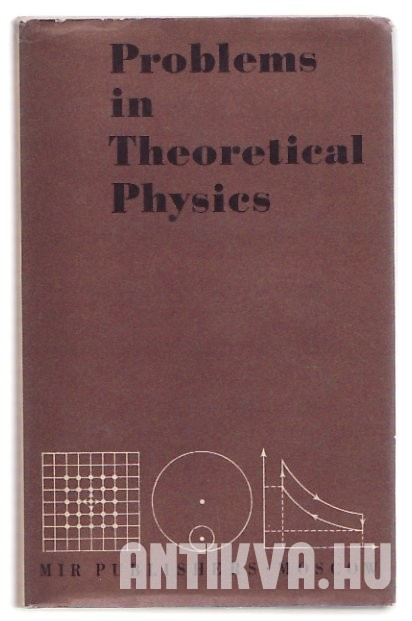 Problems in Theoretical Physics
