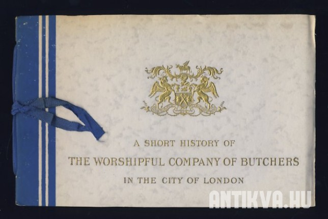 A Short History of the Worshipful Company of Butchers of the City of London