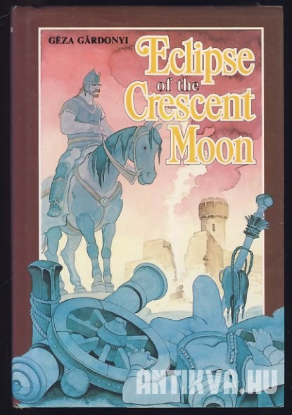 Eclipse of the Crescent Moon. A Tale of the Siege of Eiger, 1552