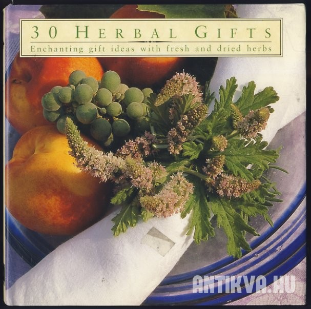 30 Herbal Gifts. Enchanting Gift Ideas with Fresh and Dried Herbs