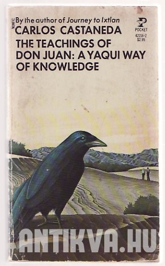 The Teachings of Don Juan. A Yaqui Way of knowledge