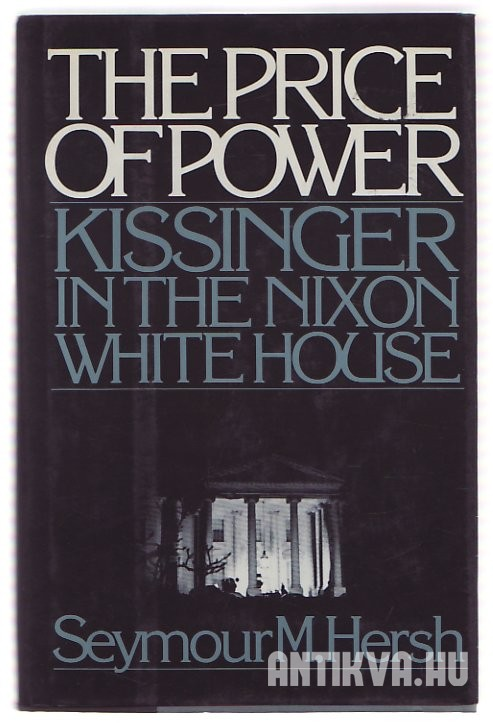 The Price of Power. Kissinger in the Nixon White House