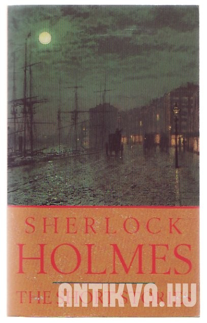 Sherlock Holmes. The Short Stories