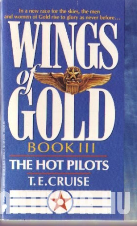 Wings of Gold. Book III. The Hot Pilots