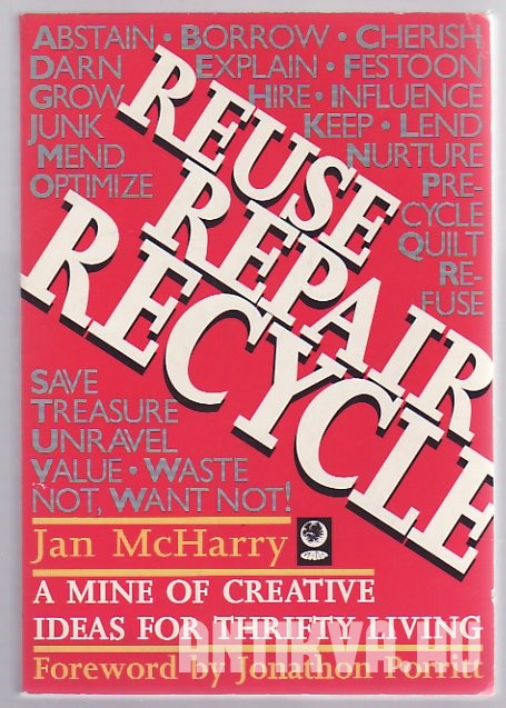 Reuse, Repair, Recycle. A Mine of Creative Ideas for Thrifty Living