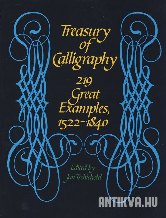 Treasury of Calligraphy. 219 Great Examples, 1522-1840