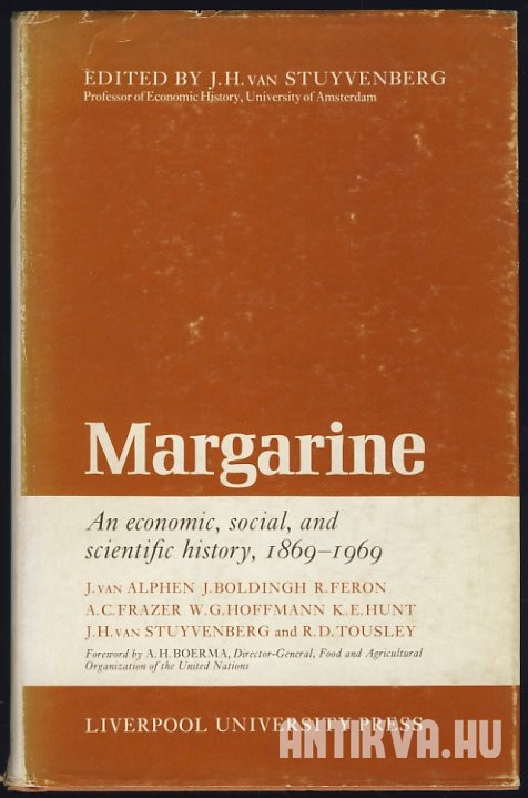 Margarine. An Economic, Social and Scientific History 1869-1969