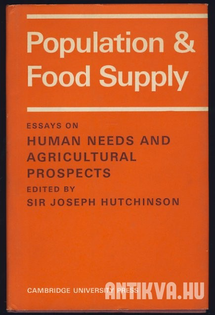 Population and Food Supply. Essays on Human Needs and Agricultural Prospects