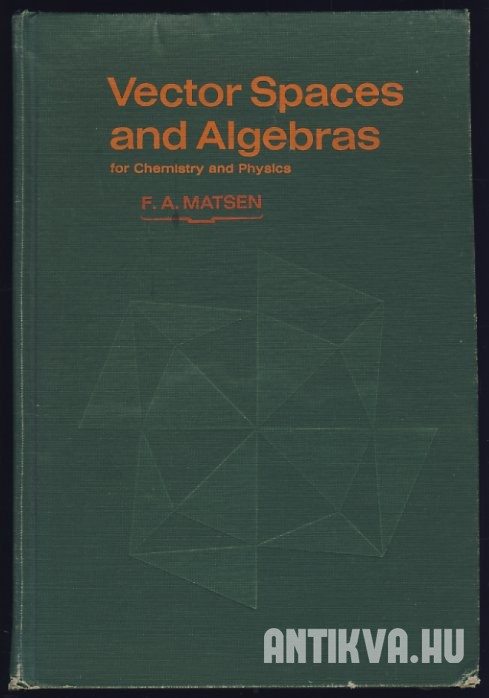 Vector Spaces and Algebras for Chemistry and Physics