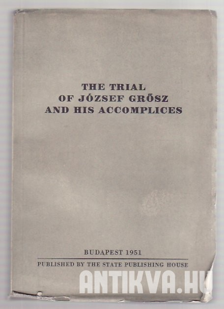 The Trial of József Grősz and his Accomplicies
