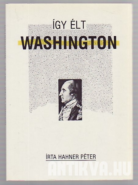 Így élt Washington