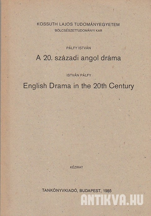 A 20. századi angol dráma. English Drama in the 20th Century