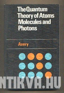 The Quantum Theory of Atoms Molecules and Photons