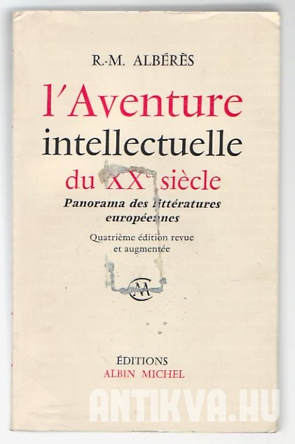 L'aventure intellectuelle du XXe siecle - Panorama des litteratures europeennes 1900-1970