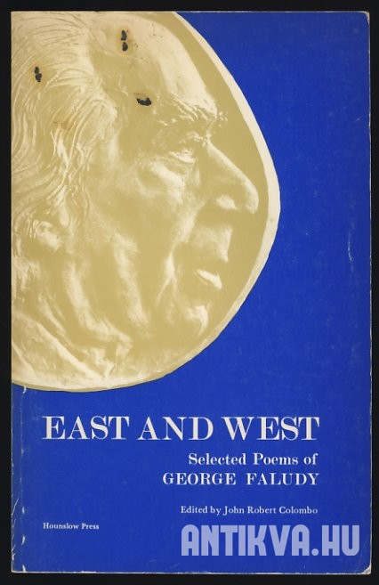 East and West. Selected Poems of George Faludy