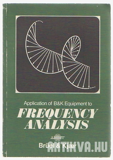 Application of B&K Equipment to Frequency Analysis