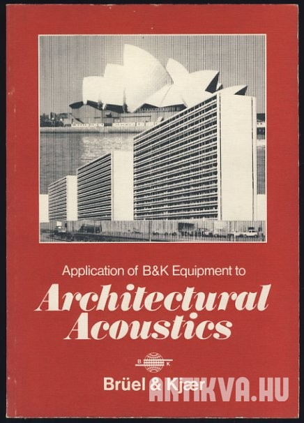 Applications of B&K Equipment to Architectural Acoustics