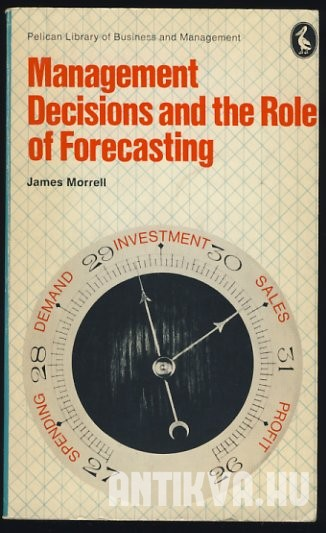 Management Decisions and the Role of Forecasting