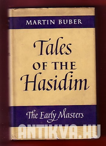 Tales of the Hasidim. The Early Masters