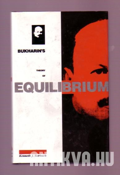 Bukharin's Theory of Equilibrium. A Defence of Historial Materialism