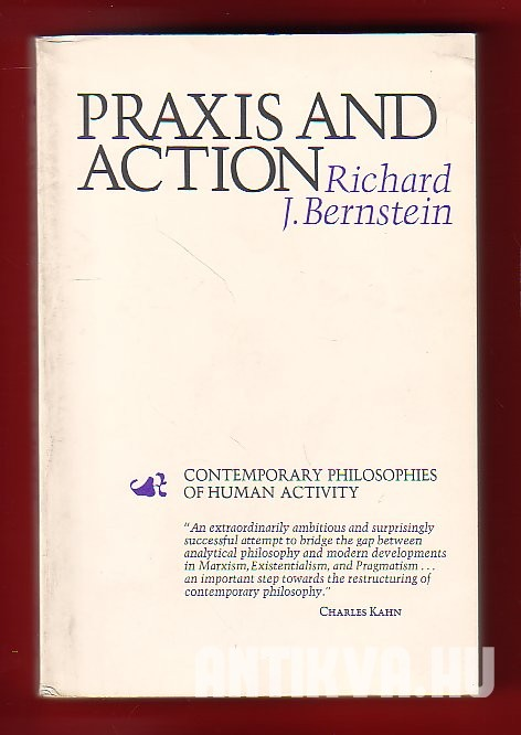 Praxis and Action. Contemporary Philosophies of Human Activity