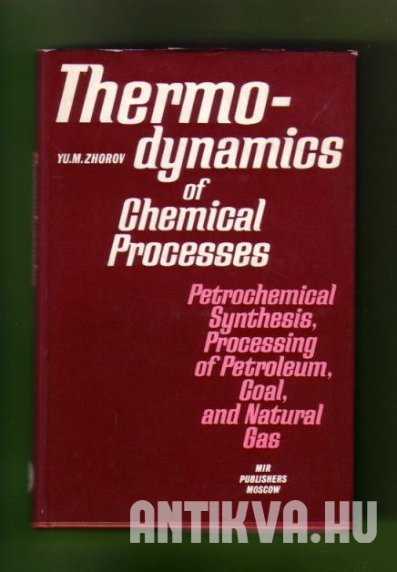 Thermodynamics of Chemical Processes. Petrochemical Synthesis, Processing of Petroleum, Coal and Natural Gas