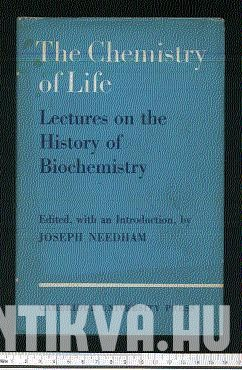 The Chemistry of Life. Lectures on the History of Biochemistry