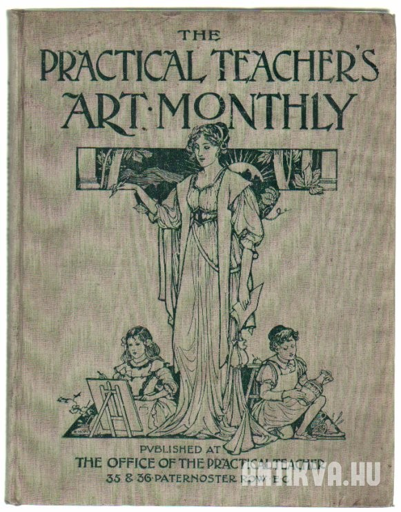 The Practical Teacher's Art Monthly. Vol. VIII. February 1905 to January 1906