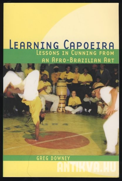 Learning Capoeira. Lessons in Cunning from an Afro-Brazilian Art