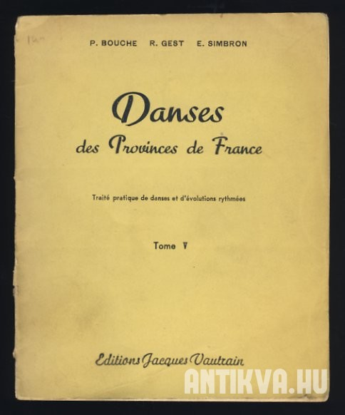 Danses des Provinces de France. Tome V.