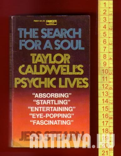 The Search for a Soul. Taylor Caldwell's Psychic Lives
