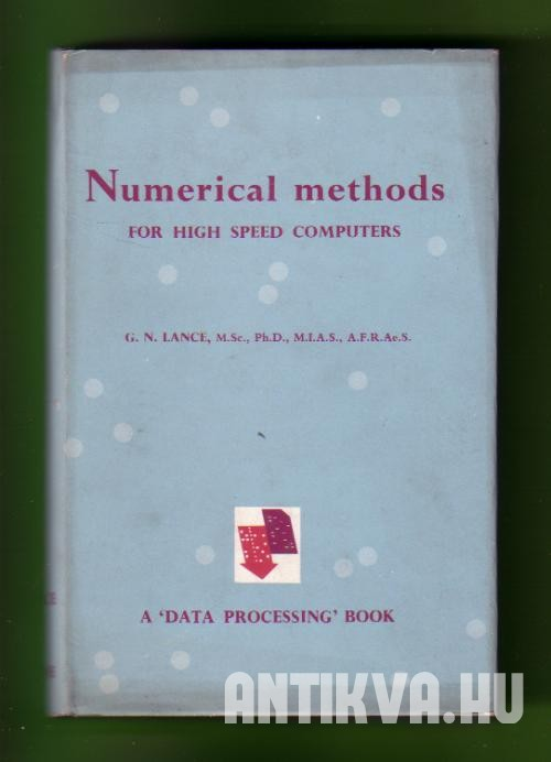 Numerical Methods for High Speed Computers