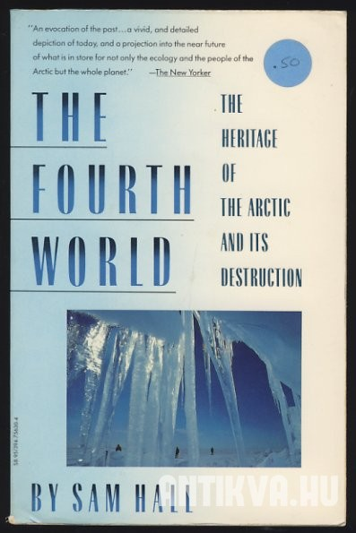 The Fourth World. The Heritage of the Arctic and Its Destruction