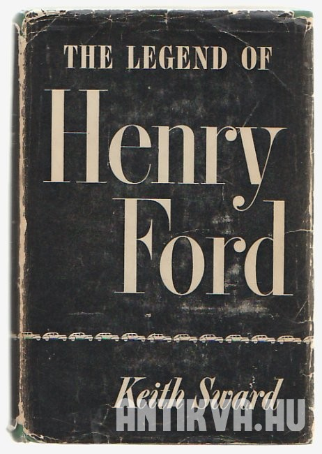 The Legend of Henry Ford