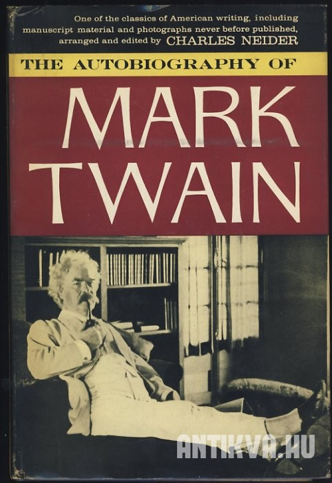 The Autobiography of Mark Twain. Including Chapters Now Published For the First Time