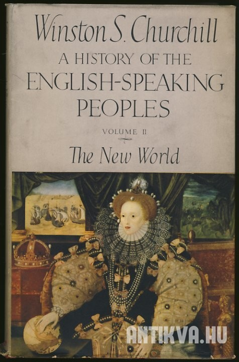A History of the English-Speaking Peoples. Volume II. The New World