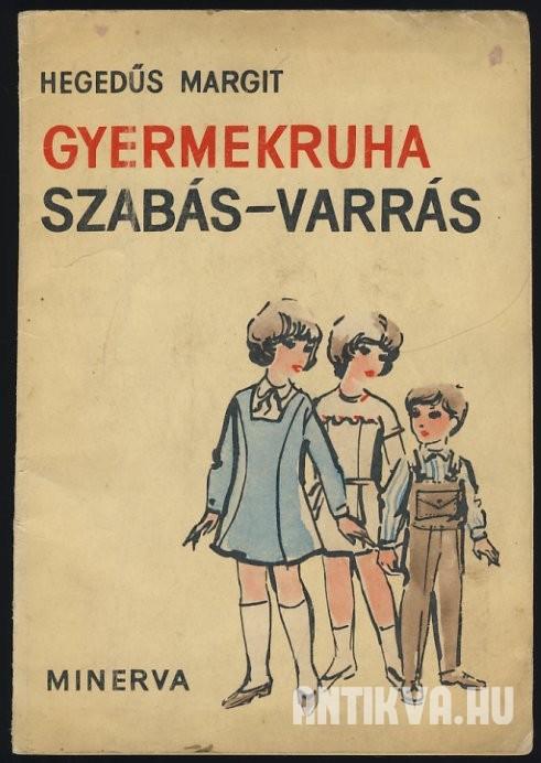 32cd8e1396 Hegedűs Margit: Gyermekruha szabás-varrás