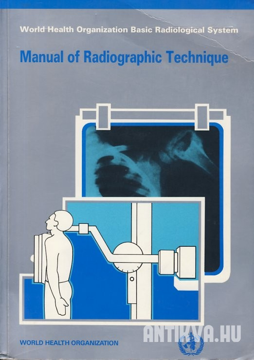 Manual of Radiographic Technique