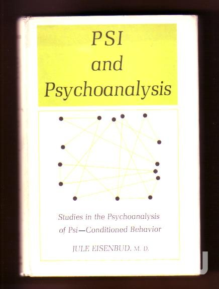 PSI and Psychoanalysis. Studies in the Psychoanalysis of Psi-Conditioned Behavior