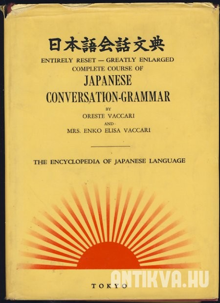 Complete Course of Japanese Conversation - Grammar. A New and Practical Method of Learning the Japanese Language