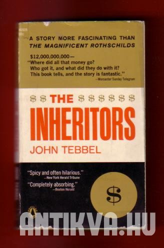 The Inheritors. A study of America's Great Fortunes and What Happened to Them