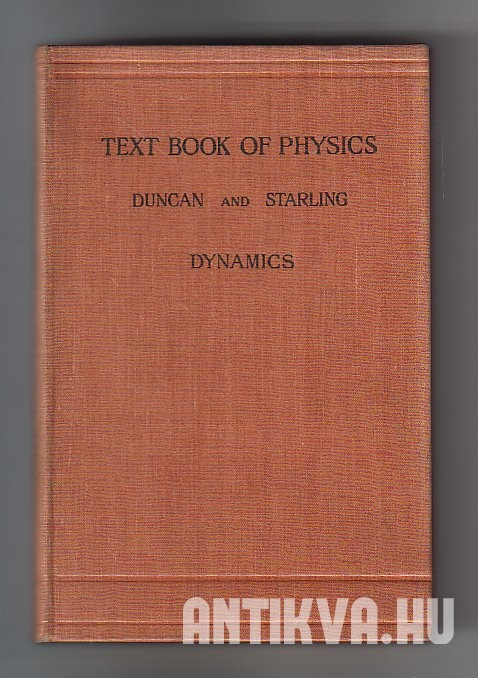 A Text Book of Physics. For the Use of Students of Science and Engineering