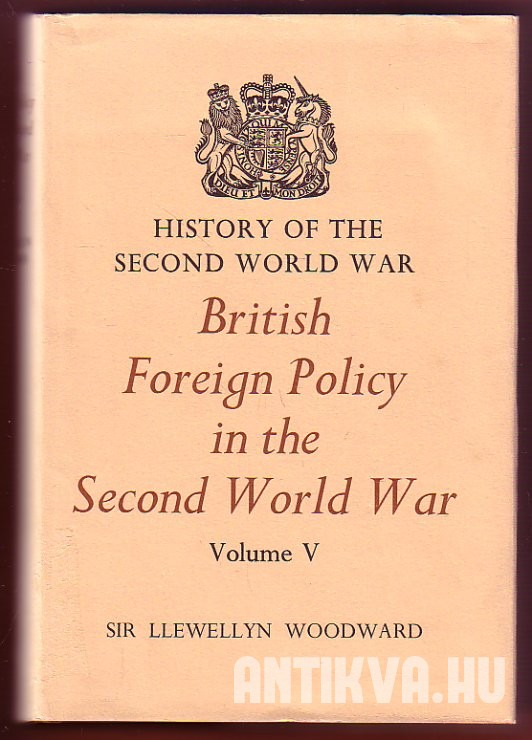 History of the Second World War V. British Foreign Policy in the Second World War