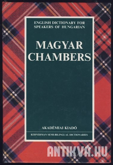 Magyar Chambers. English Dictionary for Speakers of Hungarian