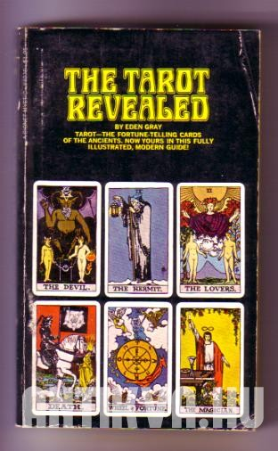 The Tarot Revealed. A Modern Guide to Reading the Tarot Cards