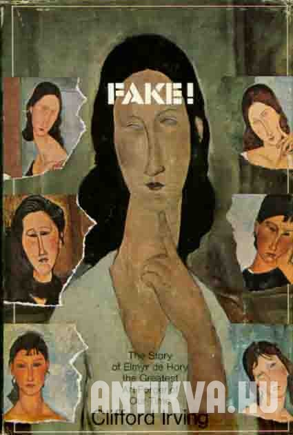 Fake! The Story of Elmyr de Hory the Greatest Art Forger of Our Time.