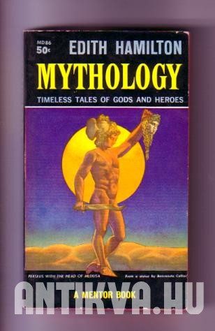 Mythology. Timeless tales of gods and heroes