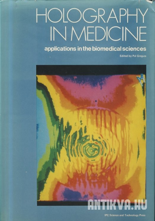 Holography in Medicine. Proceedings of the International Symposium on Holography in Biomedical Sciences, New York, 1973