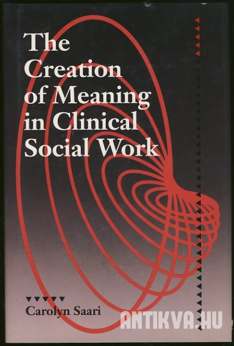 The Creation of Meaning in Clinical Social Work